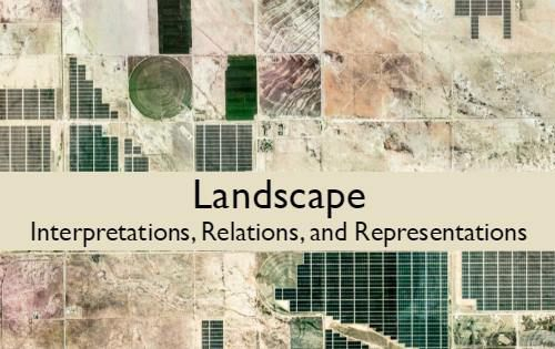 Landscape: Interpretations, Relations and Representations